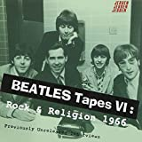 BEATLES TAPES VI:ROCK & RELIGI