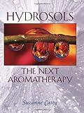 Hydrosols: The Next Aromatherapy