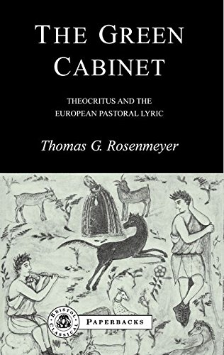 The Green Cabinet: Theocritus and European Pastoral Poetry (BCPaperbacks)
