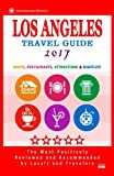 Los Angeles Travel Guide 2017: Shops, Restaurants, Arts, Entertainment and Nightlife in Los Angeles, California (City Travel Guide 2017)