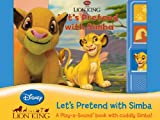 Disney Lion King: Let's Pretend with Simba (Play-A-Sound Book and Cuddly Simba), Editors of Publications, 1450808204