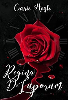 Regina De Luporum by [Hogle, Carrie]