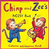 Chimp and Zee's Noisy Book, Catherine Anholt and Laurence Anholt, 1845078047