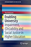 img - for Enabling University: Impairment, (Dis)ability and Social Justice in Higher Education (SpringerBriefs in Education) book / textbook / text book