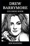Drew Barrymore Coloring Book: Legendary E.T Star and Famous Golden Globe Winner, Bestselling Author and Controversial Youth Inspired Adult Coloring Book (Drew Barrymore Books)