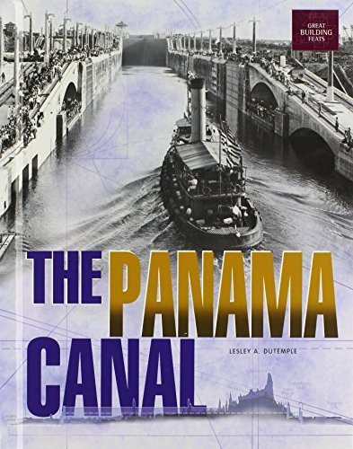 The Panama Canal (Great Building Feats) by Lesley A. DuTemple (2003-01-01)