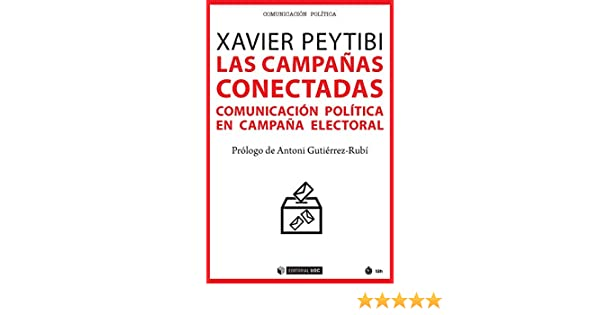 Las campañas conectadas: Comunicación política en campaña ...