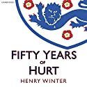 Fifty Years of Hurt Audiobook by Henry Winter Narrated by Charlie Anson