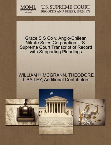 Grace S S Co v. Anglo-Chilean Nitrate Sales Corporation U.S. Supreme Court Transcript of Record with Supporting - Theodore Bailey