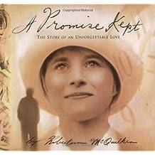 A Promise Kept by Robertson McQuilkin (1998-10-01)