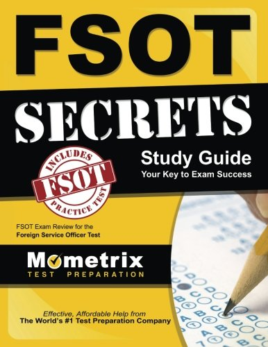 FSOT Secrets Study Guide: FSOT Exam Review for the Foreign Service Officer Test