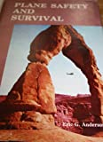 Plane Safety and Survival, Eric G. Anderson, 0816875081