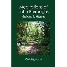Meditations of John Burroughs: Nature is Home