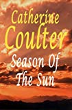 Season of the Sun, Catherine Coulter, 072787070X
