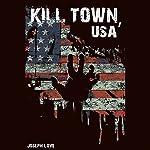 Kill Town, USA | Joseph Love
