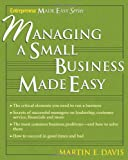 Managing a Small Business Made Easy, Davis, Martin E., 1932531548