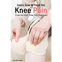 Learn How to Treat the Knee Pain: Know the Right Knee Pain Diagnosis!