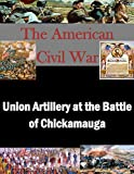 Union Artillery at the Battle of Chickamauga, U. S. Army U.S. Army Command and  Staff College, 1500136840