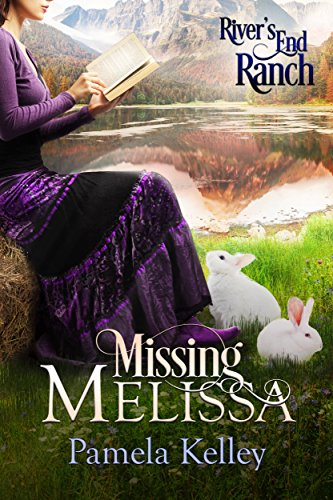 (Missing Melissa (Rivers End Ranch Book 27))