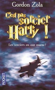C'est pas sorcier, Harry ! : Le septième livre n'aura pas lieu par Zola