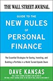 img - for The Wall Street Journal Guide to the New Rules of Personal Finance: Essential Strategies for Saving, Investing, and Building a Portfolio in a World Turned Upside Down book / textbook / text book