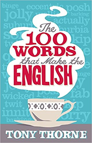 Image result for the 100 words that make the english tony thorne
