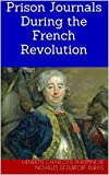 img - for Prison Journals During the French Revolution book / textbook / text book