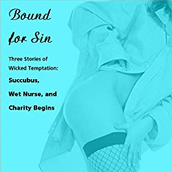 Bound for Sin: Three Stories of Wicked Temptation