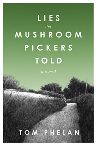 Lies the Mushroom Pickers Told: A Novel cover