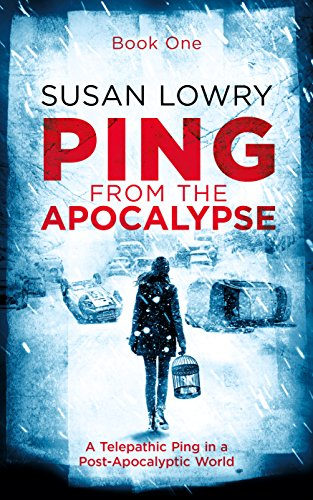 Ping—From the Apocalypse: Book One by [Lowry, Susan]