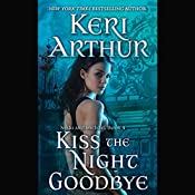 Kiss the Night Goodbye: Nikki and Michael, Book 4 | Keri Arthur