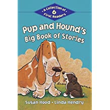 Pup and Hound's Big Book of Stories: A Collection of 6 First Readers (Kids Can Read)