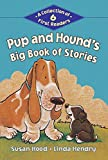 img - for Pup and Hound's Big Book of Stories: A Collection of 6 First Readers (Kids Can Read) book / textbook / text book