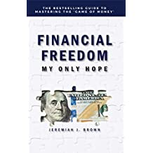 Financial Freedom: My Only Hope