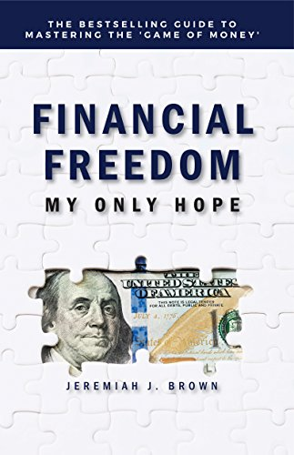 Financial freedom my only hope kindle edition by jeremiah brown financial freedom my only hope by brown jeremiah fandeluxe Image collections