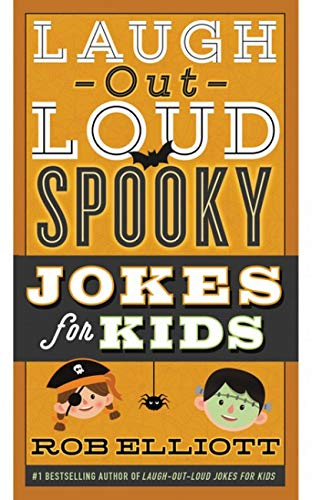Good Jokes For Halloween (Laugh-Out-Loud Spooky Jokes for Kids (Laugh-Out-Loud Jokes for)