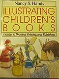 Illustrating Children's Books, Nancy S. Hands, 0134514025