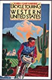 Bicycle Touring in the Western United States, Karen Hawkins and Gary Hawkins, 0394748077