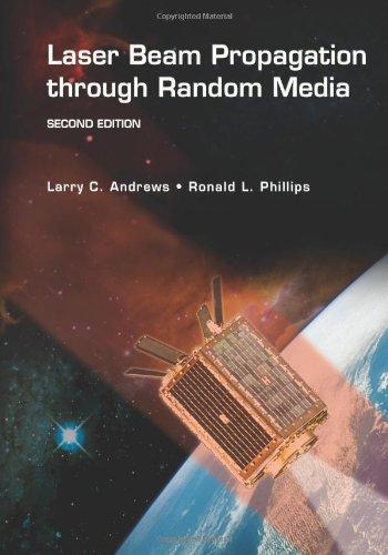 Laser Beam Propagation through Random Media, Second Edition (SPIE Press Monograph Vol. PM152)