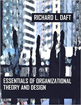 Essentials Of Organization Theory Design By Richard L Daft 1st Edition 2003 Paperback Amazon Com Books