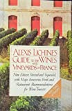 Alexis Lichine's Guide to the Wines and Vineyards of France, Alexis Lichine, 0394708903