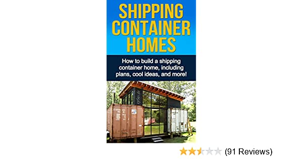 Shipping Container Homes: How to build a shipping container home ...