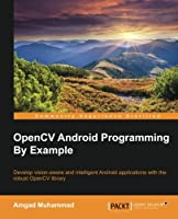 OpenCV Android Programming By Example Front Cover