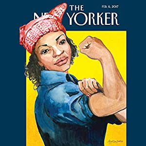 The New Yorker, February 6th 2017 (Jelani Cobb, Rivka Galchen, Alexandra Schwartz) Periodical