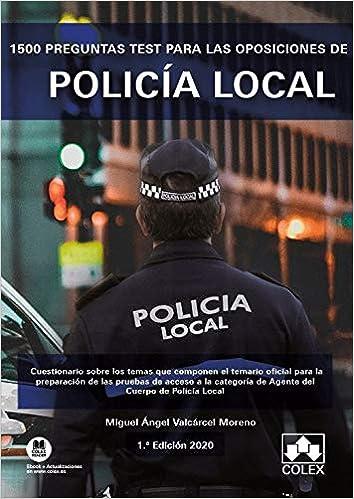 1500 preguntas test para las oposiciones de Policía Local: Cuestionario sobre los temas que componen el temario oficial para la preparación de las ... del Cuerpo de Policía Local Monografías: Amazon.es: Valcarcel