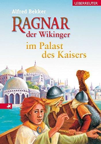Ragnar, der Wikinger, im Palast des Kaisers: Ragnar, der Wikinger, Bd. 3