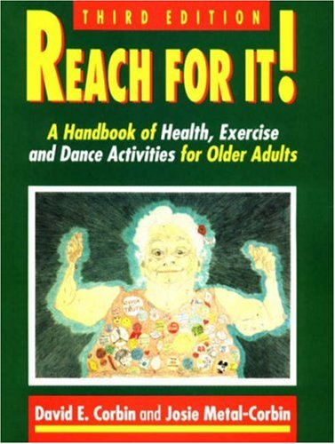 Reach for It: A Handbook of Health, Exercise and Dance for Older Adults
