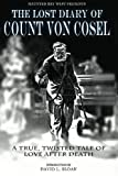 The Lost Diary Of Count Von Cosel