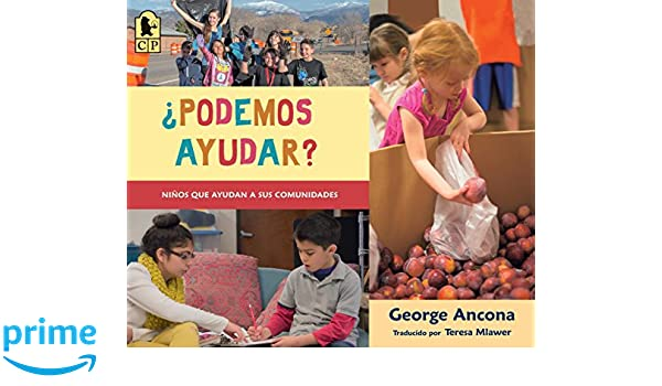 ¿Podemos ayudar?: Niños que ayudan a sus comunidades (Spanish Edition): George Ancona: 9781536202984: Amazon.com: Books