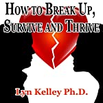 How to Break Up, Survive, and Thrive | Lyn Kelley